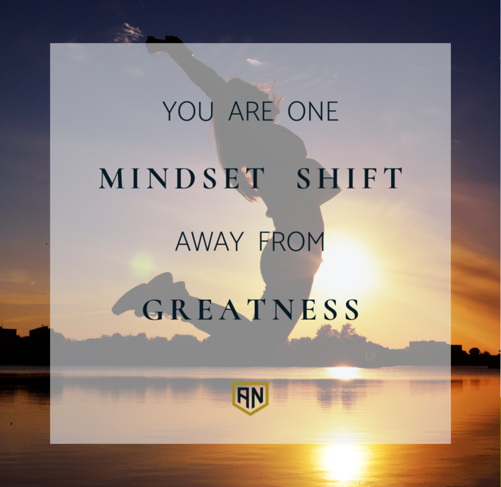 you are one mindset shift away from greatness quote